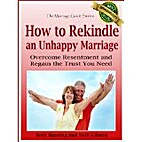 How to Rekindle an Unhappy Marriage:…