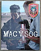 MAC V SOG Team History of a Clandestine Army…
