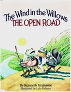 The Wind in the Willows: The Open Road by…