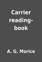 Carrier reading-book by A. G. Morice