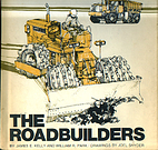 The Roadbuilders by James E. Kelly