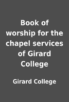 Book of worship for the chapel services of…
