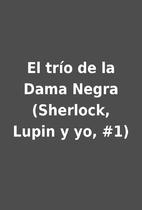 El trío de la Dama Negra (Sherlock, Lupin y…