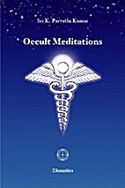 Occult Meditations by Master K. Parvathi…