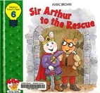 Sir Arthur to the Rescue by Marc Brown
