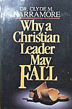 Why a Christian Leader May Fall by Clylde M.…