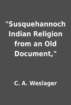 Susquehannoch Indian Religion from an Old…