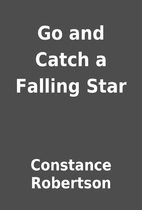 Go and Catch a Falling Star by Constance…
