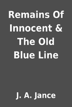 Remains Of Innocent & The Old Blue Line by…