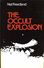 The Occult Explosion by Nat Freedland