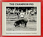 The Champion Pig by Barbara P. Norfleet