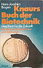 Knaurs Buch der Biotechnik gezähmt für d.…