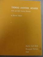 Thomas Jackson, weaver: 17th and 18th…