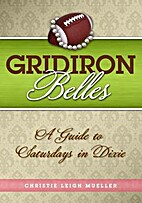 Gridiron Belles: A Guide to Saturdays in…
