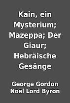 Kain, ein Mysterium; Mazeppa; Der Giaur;…