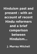Hinduism past and present : with an account…