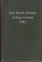 Fort Worth Christian College Lectures, 1962
