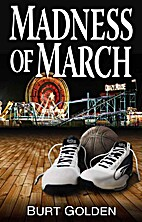 Madness of March by Burt Golden
