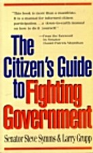 The Citizen's Guide to Fighting Government…