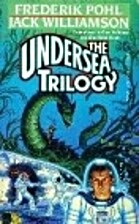 The Undersea Trilogy by Frederik Pohl