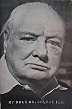 My Dear Mr. Churchill by Walter Graebner