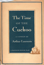 The Time of the Cuckoo by Arthur Laurents