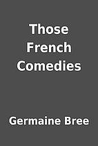 Those French Comedies by Germaine Bree