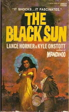 The Black Sun by Lance Horner and Kyle…