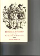 Hezekiah Alexander and the Revolution in the…