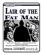 GURPS Lair of the Fat Man by W.G. Armintrout