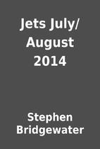 Jets July/August 2014 by Stephen Bridgewater