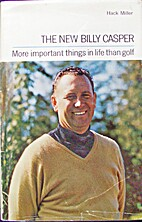 The New Billy Casper : More Important Things…