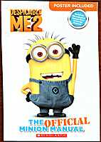Despicable Me 2 - The Official Minion Manual…