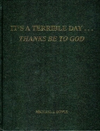 It's a Terrible Day: Thanks Be to God…
