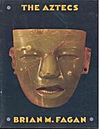 The Aztecs by Brian M. Fagan