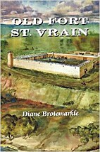 Old Fort St. Vrain by Diane Brotemarkle
