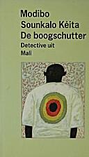 De boogschutter by Modibo Sounkalo Kéita