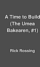 A Time to Build (The Umea Bakearen, #1) by…
