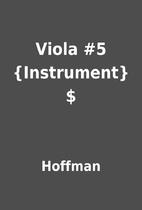 Viola #5 {Instrument} $ by Hoffman