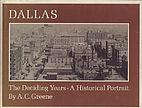Dallas: the deciding years --a historical…