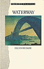 Waterway by Eleanor Dark