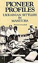 Pioneer profiles: Ukrainian settlers in…