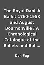The Royal Danish Ballet 1760-1958 and August…