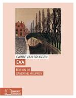 Eva. Traduit du néerlandais, annoté et commenté par Sandrine Mauffroy - Carry van Bruggen
