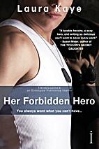 Her Forbidden Hero by Laura Kaye