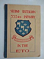 Second Battalion, 333rd Infantry in the E T…