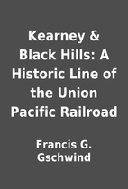 Kearney & Black Hills: A Historic Line of…