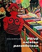 Päivä naisten paratiisissa by Anna…