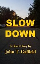 Slow Down by John Gaffield