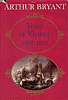 Years of Victory, 1802-12 by Arthur Bryant